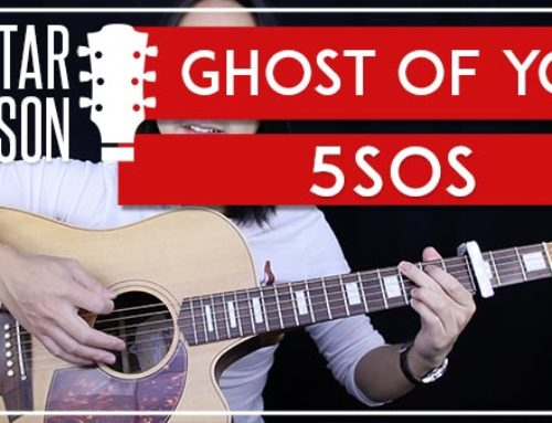 GHOST OF YOU – 5SOS GUITAR LESSON