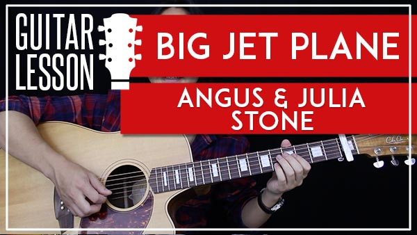 BIG JET PLANE - ANGUS & JULIA STONE GUITAR LESSON - GuitarZero2Hero