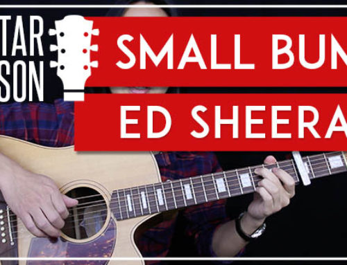 SMALL BUMP – ED SHEERAN GUITAR LESSON