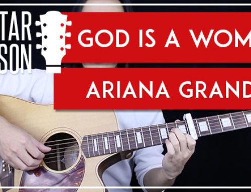 GOD IS A WOMAN – ARIANA GRANDE GUITAR LESSON