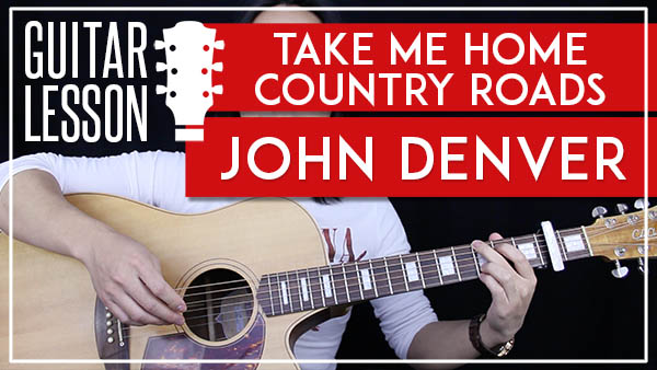 TAKE ME HOME COUNTRY ROADS - JOHN DENVER GUITAR LESSON - GuitarZero2Hero