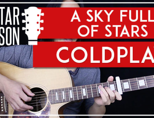 A SKY FULL OF STARS – COLDPLAY GUITAR LESSON
