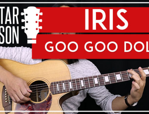 IRIS – GOO GOO DOLLS GUITAR LESSON