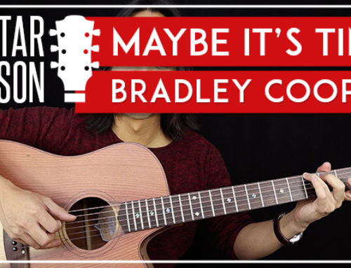 MAYBE IT'S TIME – BRADLEY COOPER GUITAR LESSON