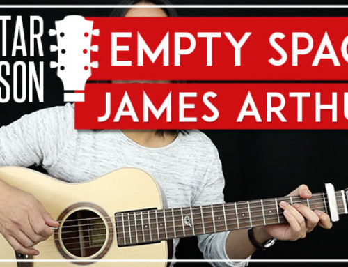 EMPTY SPACE – JAMES ARTHUR GUITAR LESSON