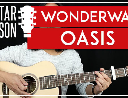 WONDERWALL – OASIS GUITAR LESSON