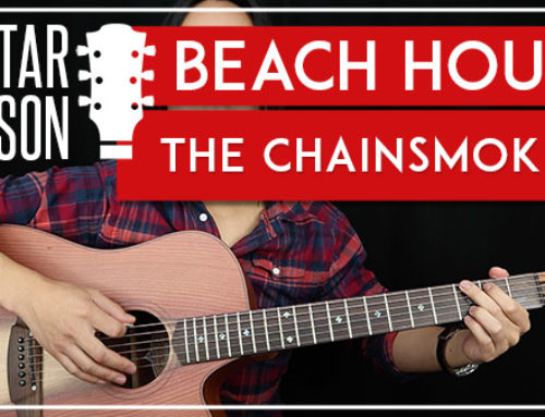 BEACH HOUSE – THE CHAINSMOKERS GUITAR LESSON