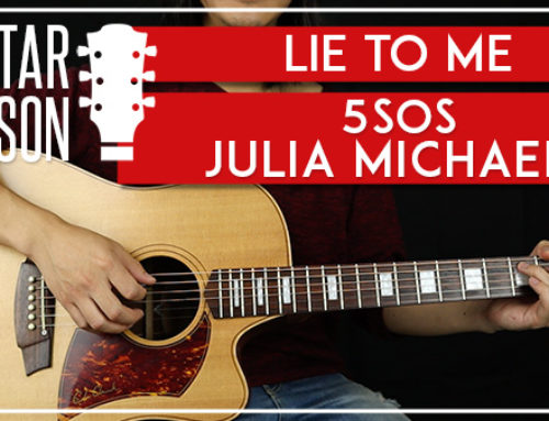 LIE TO ME – 5SOS GUITAR LESSON