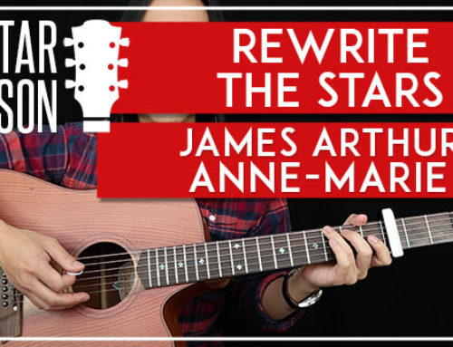 REWRITE THE STARS – THE GREATEST SHOWMAN GUITAR LESSON