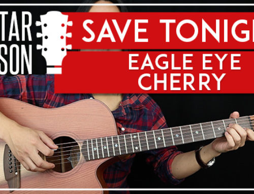 SAVE TONIGHT – EAGLE EYE CHERRY GUITAR LESSON
