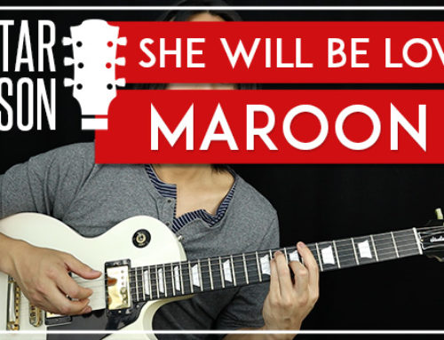 SHE WILL BE LOVED – MAROON 5 GUITAR LESSON