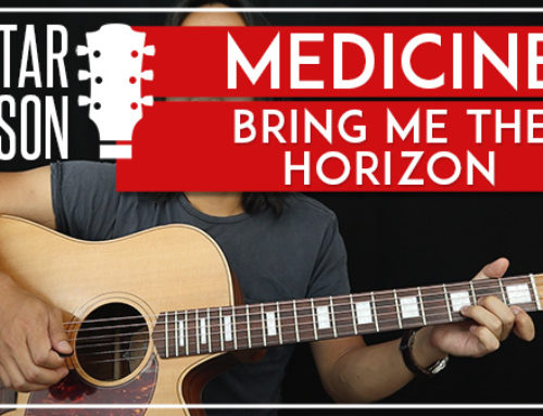 MEDICINE – BRING ME THE HORIZON GUITAR LESSON
