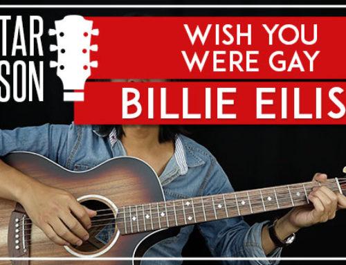 WISH YOU WERE GAY – BILLIE EILISH GUITAR LESSON