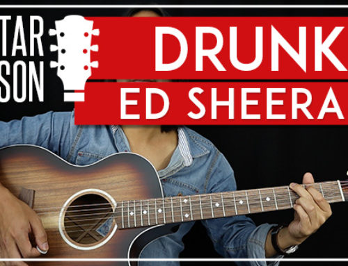 DRUNK – ED SHEERAN GUITAR LESSON