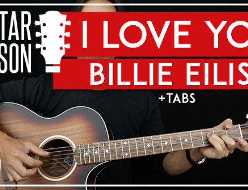 I LOVE YOU – BILLIE EILISH GUITAR LESSON