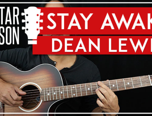 STAY AWAKE – DEAN LEWIS GUITAR LESSON