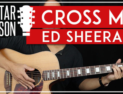 CROSS ME – ED SHEERAN FEAT. CHANCE THE RAPPER PNB ROCK GUITAR LESSON