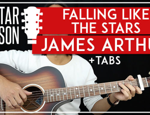 FALLING LIKE THE STARS – JAMES ARTHUR GUITAR LESSON