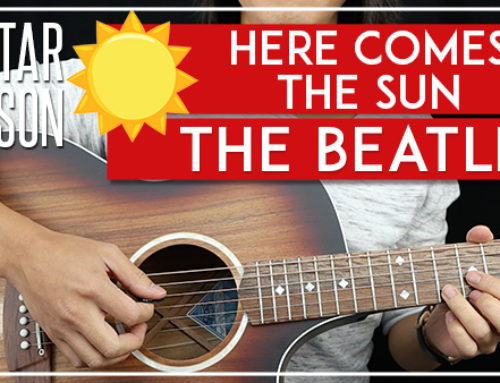 HERE COMES THE SUN – THE BEATLES GUITAR LESSON