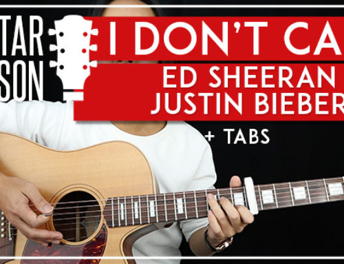 I DON'T CARE – ED SHEERAN & JUSTIN BIEBER GUITAR LESSON