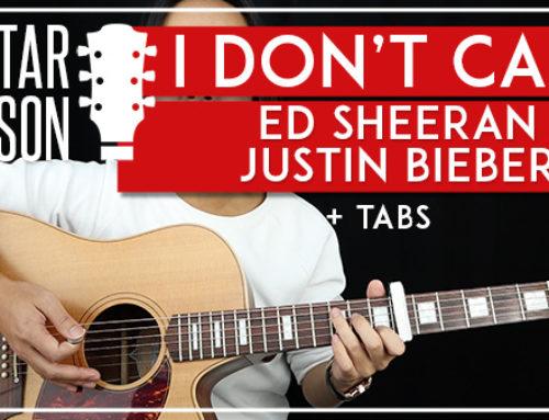 I DON'T CARE – ED SHEERAN & JUSTIN BIEBER GUITAR LESSON
