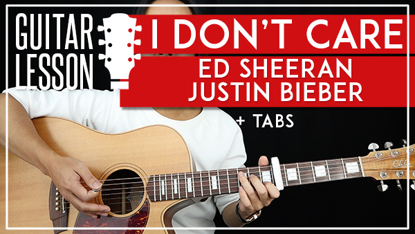 ED SHEERAN & JUSTIN BIEBER GUITAR LESSON