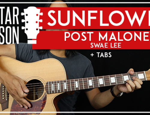SUNFLOWER – POST MALONE & SWAE LEE GUITAR LESSON