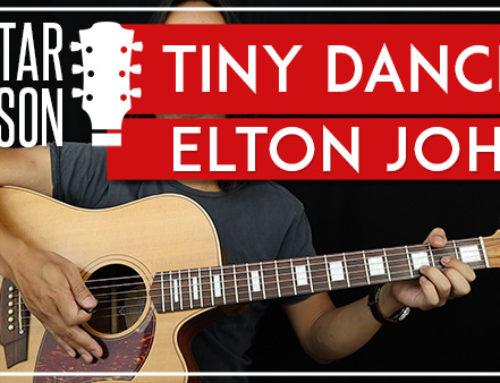 TINY DANCER – ELTON JOHN GUITAR LESSON