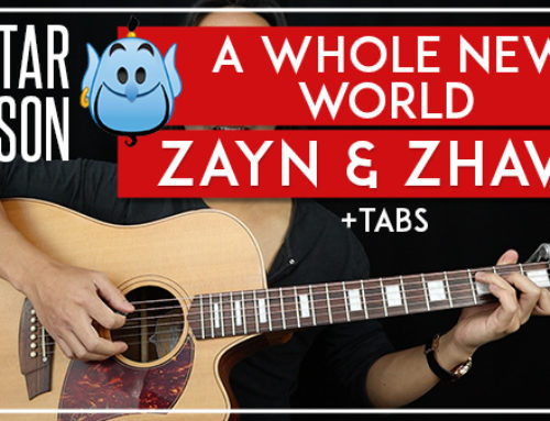 A WHOLE NEW WORLD – ZAYN & ZHAVIA WARD GUITAR LESSON