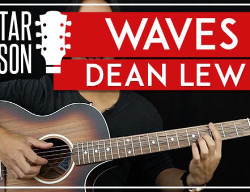 WAVES – DEAN LEWIS GUITAR LESSON