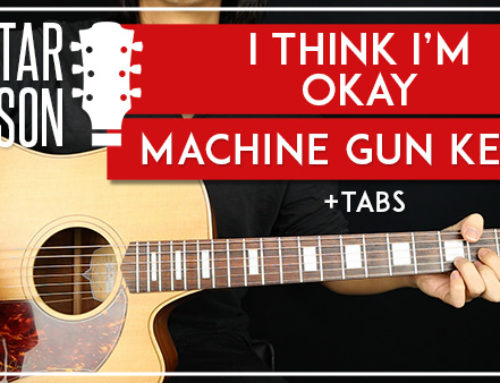 I THINK I'M OKAY – MGK YUNGBLUD TRAVIS BARKER GUITAR LESSON