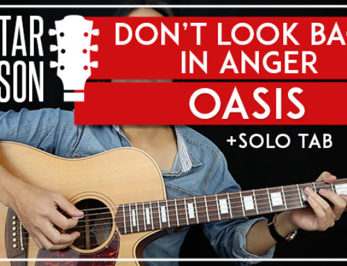 DON'T LOOK BACK IN ANGER – OASIS GUITAR LESSON