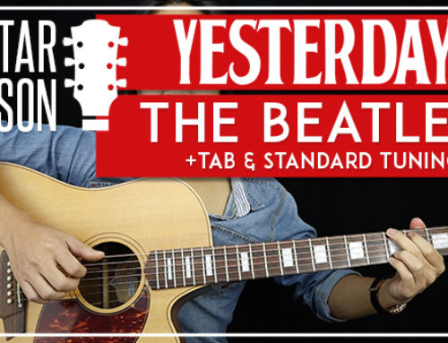 YESTERDAY – THE BEATLES GUITAR LESSON