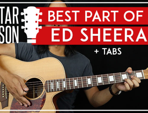 BEST PART OF ME – ED SHEERAN GUITAR LESSON