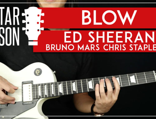 BLOW – ED SHEERAN GUITAR LESSON