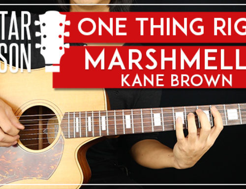 ONE THING RIGHT – MARSHMELLO KANE BROWN GUITAR LESSON