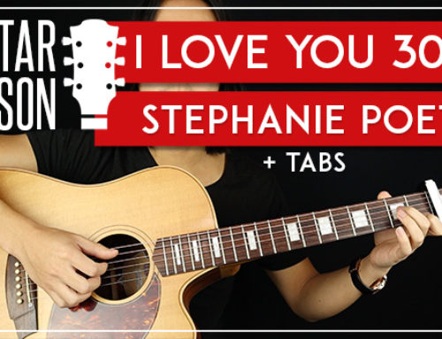 I LOVE YOU 3000 – STEPHANIE POETRI GUITAR LESSON