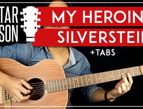 MY HEROINE – SILVERSTEIN GUITAR LESSON