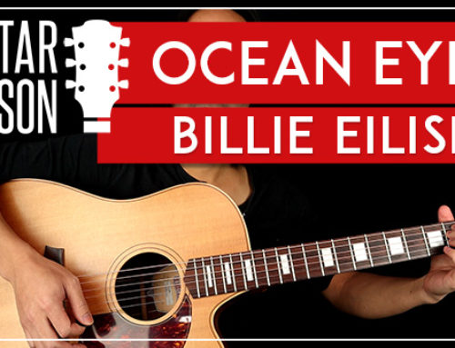 OCEAN EYES – BILLIE EILISH GUITAR LESSON