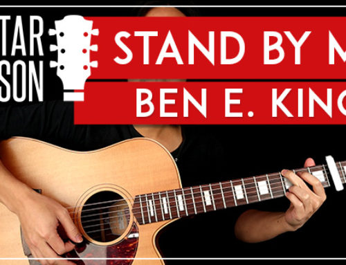 STAND BY ME – BEN E KING GUITAR LESSON