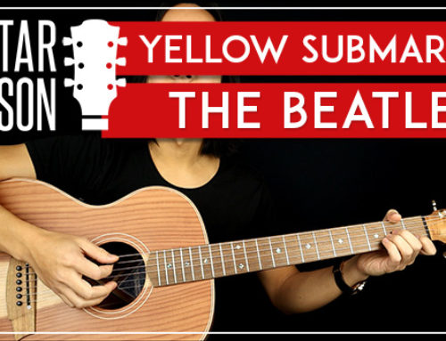 YELLOW SUBMARINE – THE BEATLES GUITAR LESSON