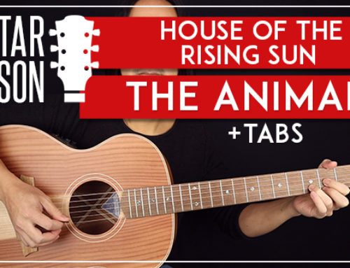 HOUSE OF THE  RISING SUN – THE ANIMALS GUITAR LESSON
