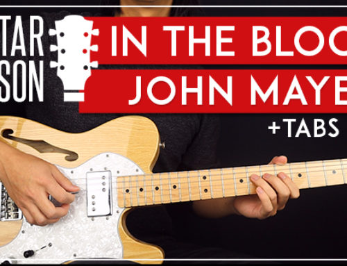 IN THE BLOOD – JOHN MAYER GUITAR LESSON