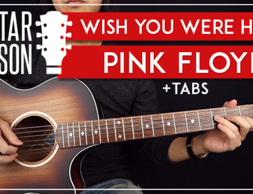 WISH YOU WERE HERE – PINK FLOYD GUITAR LESSON