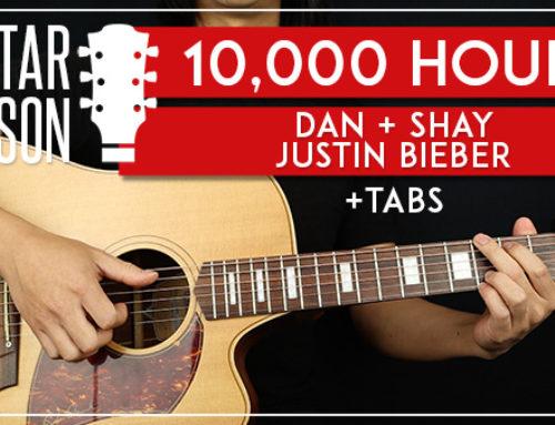 10,000 HOURS – DAN + SHAY JUSTIN BIEBER GUITAR LESSON