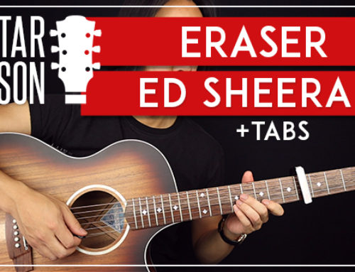 ERASER – ED SHEERAN GUITAR LESSON