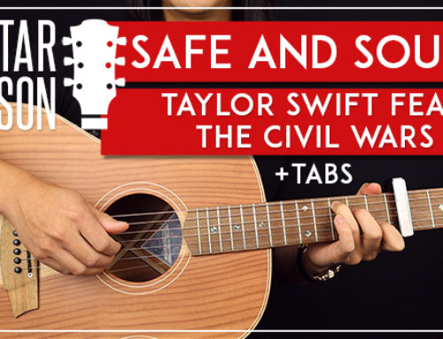 SAFE AND SOUND – TAYLOR SWIFT FEATURING THE CIVIL WARS GUITAR LESSON