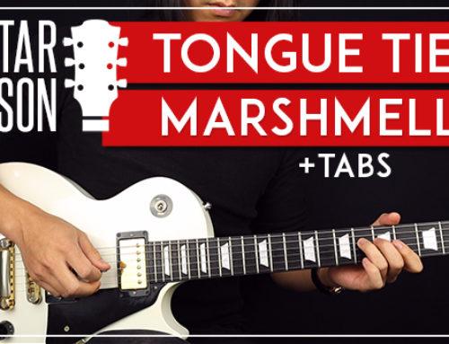 TONGUE TIED – MARSHMELLO GUITAR LESSON