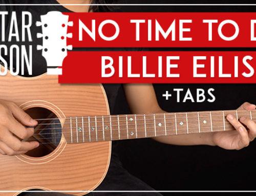 BILLIE EILISH – NO TIME TO DIE GUITAR LESSON