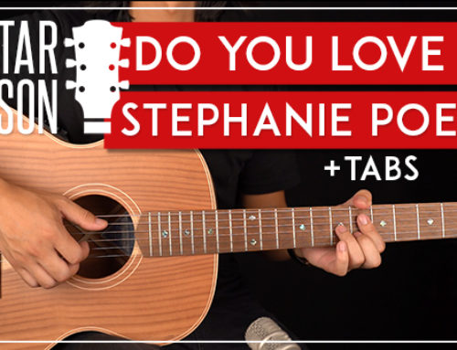 STEPHANIE POETRI – DO YOU LOVE ME GUITAR LESSON